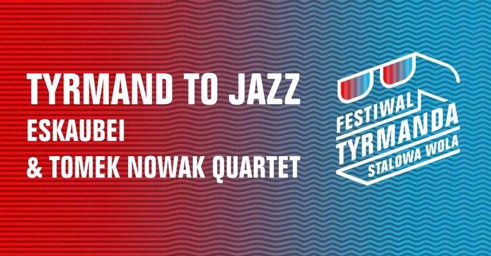 Tyrmand to Jazz - festiwal tyrmanda