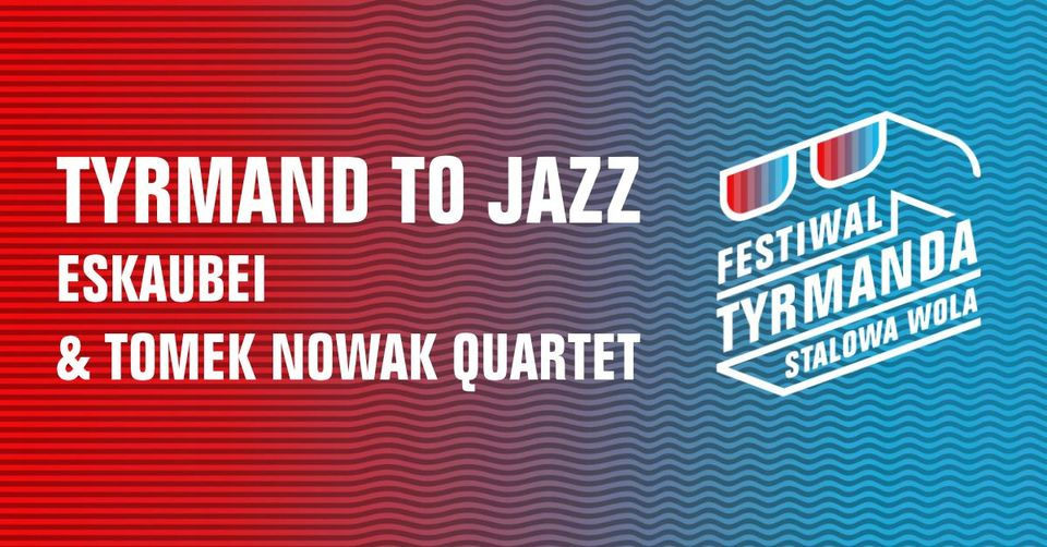 Tyrmand to Jazz - festiwal tyrmanda